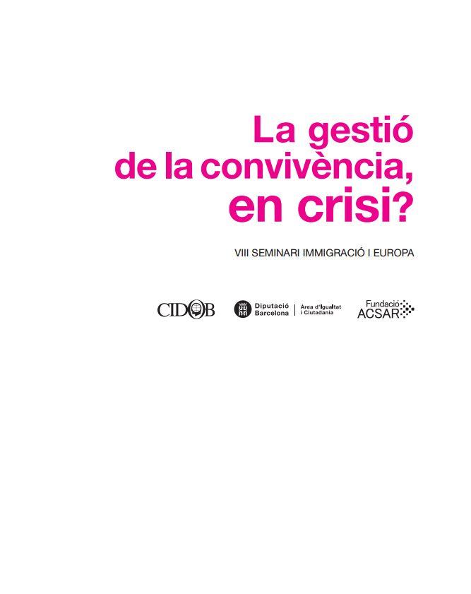 Portada de La gestió de la convivència, en crisi?: VIII Seminari Immigración i Europa