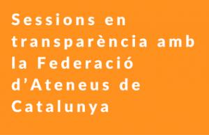 Imatge de la notícia Sessions en transparència amb la Federació d'Ateneus de Catalunya
