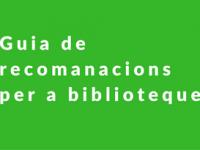 Imatge de la notícia La DGACC elabora una guia de recomanacions per a biblioteques