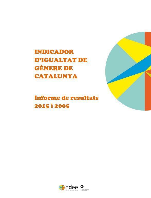 Portada de Indicador d'igualtat de gènere de Catalunya: informe de resultats 2015 i 2005
