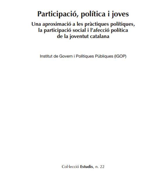 Portada de Participació, política i joves: una aproximació a les pràctiques polítiques, la participació social i l'afecció política de la joventut catalana