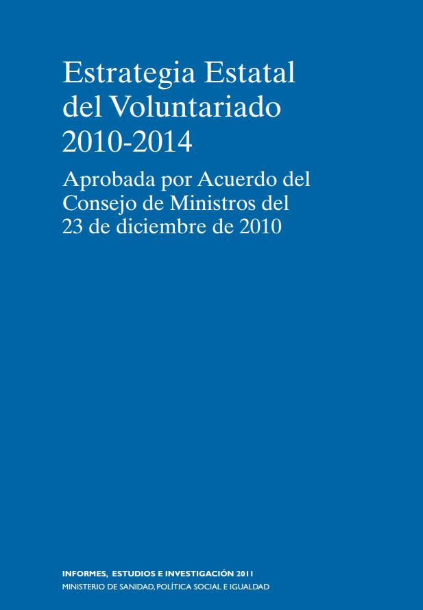 Portada de Estrategia Estatal del Voluntariado 2010-2014: aprobada por Acuerdo del Consejo de Ministros del 23 de diciembre de 2010