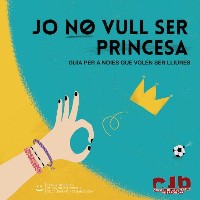 Portada de Jo no vull ser princesa, guia per a noies que volen ser lliures