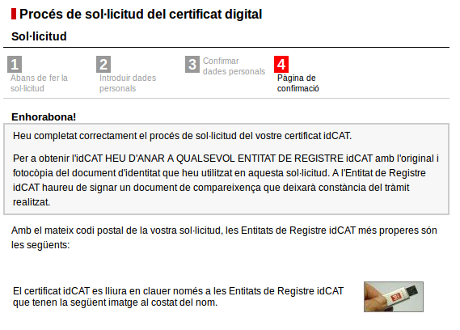 Amb aquesta pantalla, el procés per demanar el certificat s'haurà acabat