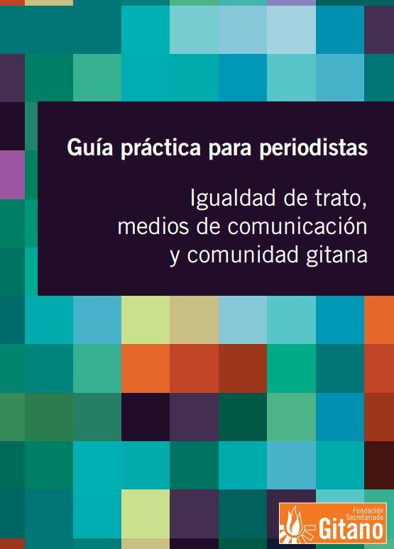Portada de Guía práctica para periodistas: igualdad de trato, medios de comunicación y comunidad gitana