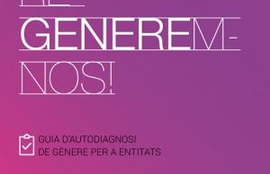 Imatge de la notícia Re-generem-nos: guia d'autodiagnosi de gènere per a entitats