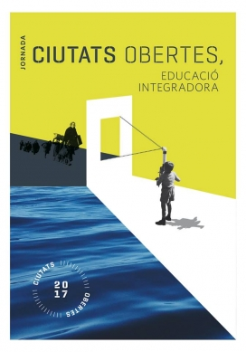 """Cartell de la jornada """"Ciutats obertes. Educació integradora"""""""