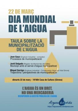 Cartell de la jornada per la remunicipalització  de l'aigua del dia 22 de març (imatge: aigua és vida Girona)