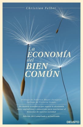 L'Economia del Bé Comú és un nou model econòmic desenvolupat per l'economista austríac Cristian Felber