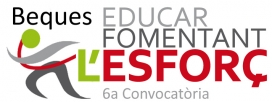 6a convocatòria de les Beques Educar Fomentant l'Esforç