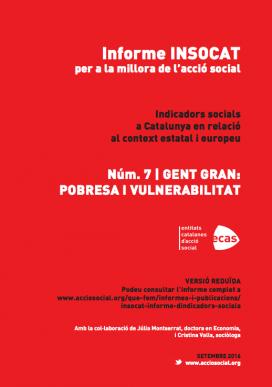 Malgrat les dades estadístiques, que reflecteixen un descens de la pobresa entre la gent gran, l'informe d'indicadors socials INSOCAT mostra com ha empitjorat la seva situació. (Font: acciosocial.org)