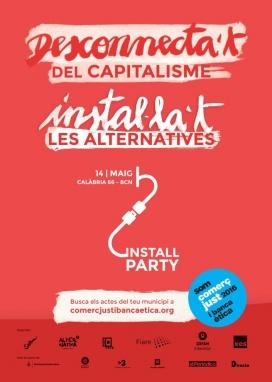 Cartell de l'Install Party d'alternatives. Font: Som Comerç Just i Banca Ètica