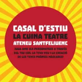 Casal teatral a l'Ateneu Santfeliuenc (del 4 al 15 de juliol).