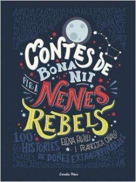 'Contes de bona nit per a nenes rebels'. Elena Favilli i Francesca Cavallo