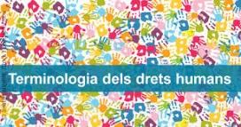 El centre de terminologia TERMCAT va posar en marxa al febrer un diccionari en línia especialitzat en drets humans