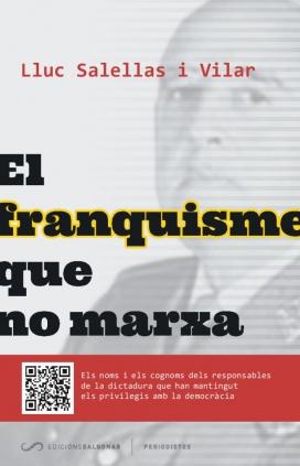 """""""El franquisme que no marxa"""", el nou llibre del Grup Barnils, escrit per Lluc Salellas. Foto: Edicions Saldonar."""