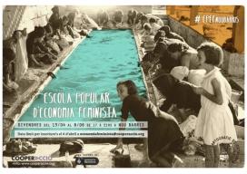 Arriba la setena edició de l'Escola Popular d'Economia Feminista.