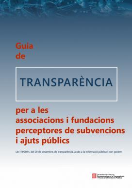 Guia de transparència per a les associacions i fundacions perceptores de subvencions i ajuts públics