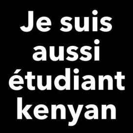 """Imatge """"Je suis étudiant Kenyan"""" de suport als joves amb la referència, per l'idioma i els colors, a """"Je Suis Charlie"""", el missatge de suport als artistes de Charlie Hebdo"""