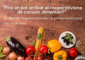 Jornades 'Fins on pot arribar el cooperativisme alimentari? El repte de l'augment d'escala i la professionalització'