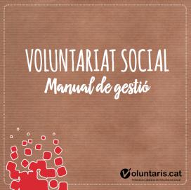 El document pretén donar suport en la gestió de les persones voluntàries i esdevenir una ajuda en l'elaboració del pla de voluntariat (Font: FCVS)