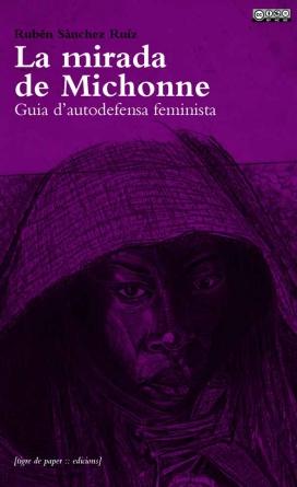 """""""La mirada de Michonne"""", guia pràctica per a l'autodefensa feminista"""