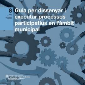 Guia per dissenyar i executar processos participatius en l'àmbit municipal