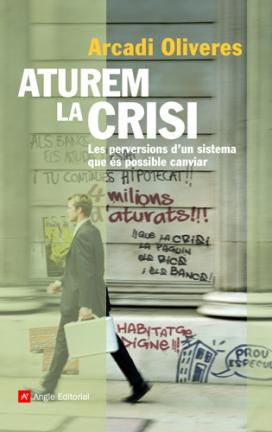 """Portada del llibre """"Aturem la crisi"""" d'Arcadi Oliveres. Angle Editorial."""