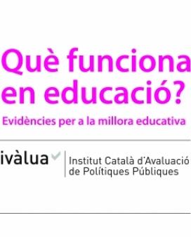 Què funciona en educació?, un projecte d'Ivàlua i la Fundació Jaume Bofill