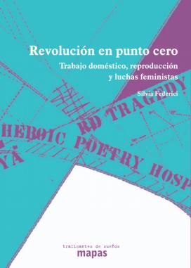 """""""Revolució en punt zero"""" és un llibre escrit per l'activista Silvia Federici el 2013. Font: Traficantes de Sueños"""