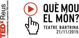 """21 de novembre, TEDxReus sobre """"Què mou el món"""""""