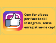 Imatge sobre el recurs Com fer Vídeos per Facebook i Instagram sense enregistrar-ne cap!