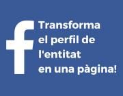 Transforme el compte personal de Facebook de l'entitat en una pàgina de Facebook
