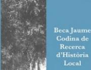 Beca Jaume Codina Vilà de recerca d'història local