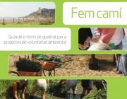 Fem Camí. Guia de criteris de qualitat per a projectes de voluntariat ambiental