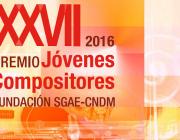 XXVII Premi Joves Compositors Fundació SGAE- CNDM 2016