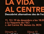'La vida al centre', 5a edició del cicle 'Cercant Alternatives'