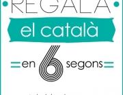 Regala el català en 6 segons