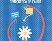 Convocatòria de la manifestació 'Per una gestió pública i democràtica de l'aigua'. Font: Aigua és Vida