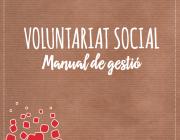 """La Federació Catalana del Voluntariat Social presenta """"El Manual de Gestió del Voluntariat"""""""