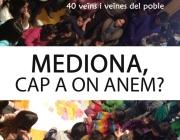 Imatge del cartell de presentació del projecte Mediona cap a on anem?