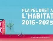 Pla pel dret a l'habitatge 2016-2025. Font: habitatge.barcelona/ca
