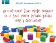 """1a Jornada en Salut Mental de la FEDAIA """"La construcció d'una mirada conjunta en la Salut Mental infanto-juvenil: reptes i oportunitats"""