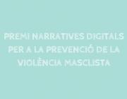 Premi Narratives digitals per a la prevenció de la violència masclista