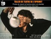 Taller de teatre de l'oprimit. Creació col·lectiva al voltant de la identitat