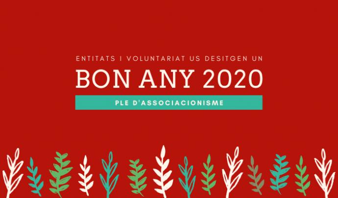 Entitats i voluntariat us desitgen un bon any 2020 ple d'associacionisme Font: Marta Rius