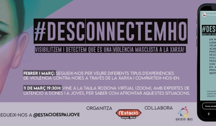 Cartell promocional #Desconnectemho Font: Estació Espai Jove de Girona