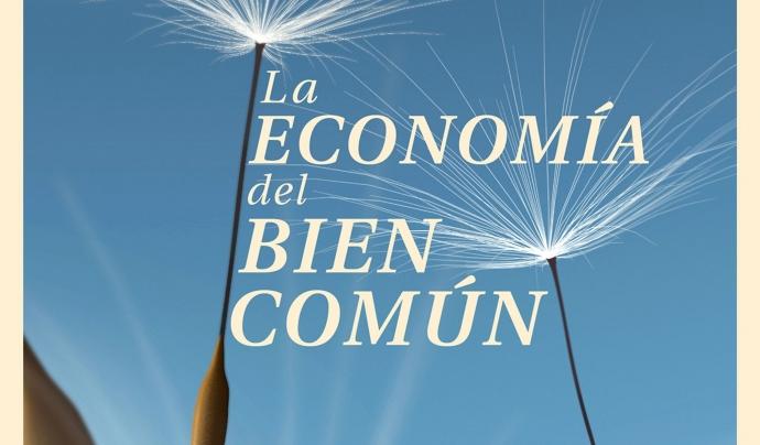 L'Economia del Bé Comú és un nou model econòmic desenvolupat per l'economista austríac Cristian Felber Font: Deusto Ediciones