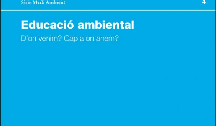 """Publicat el llibre """"Educació ambiental: d'on venim? Cap a on anem? Font: Diputació de Barcelona"""