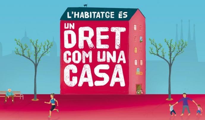 Imatge gràfica amb el lema 'L'habitatge és un dret com una casa'. Font: Ajuntament de Barcelona